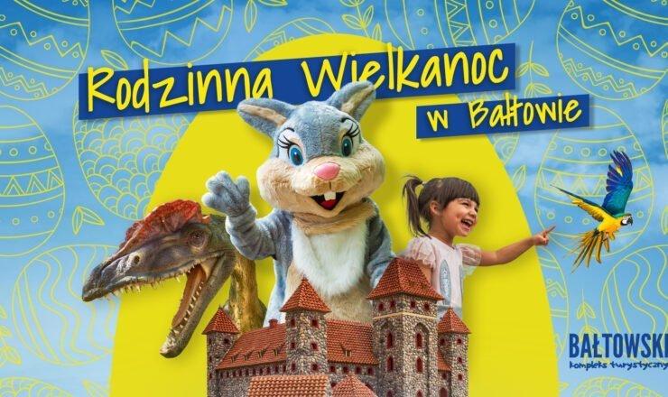 Wielkanoc w Bałtowie