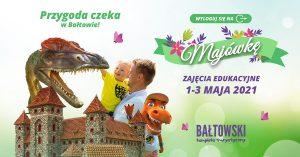 majówka-weekend-majowy-w-Bałtowie